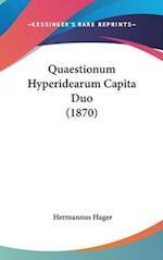 Quaestionum Hyperidearum Capita Duo (1870) af Hermannus Hager