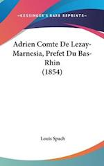 Adrien Comte de Lezay-Marnesia, Prefet Du Bas-Rhin (1854) af Louis Spach