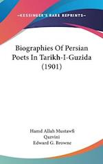 Biographies of Persian Poets in Tarikh-I-Guzida (1901) af Hamd Allah Mustawfi Qazvini, Edward G. Browne