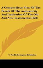 A Compendious View of the Proofs of the Authenticity and Inspiration of the Old and New Testaments (1828)