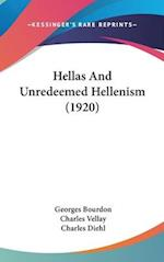 Hellas and Unredeemed Hellenism (1920) af Charles Vellay, Charles Diehl, Georges Bourdon