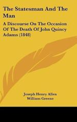 The Statesman and the Man af William Greene, William Hague, Joseph Henry Allen