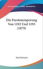 Die Furstenemporung Von 1192 Und 1193 (1879) af Paul Schwartz