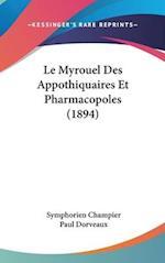 Le Myrouel Des Appothiquaires Et Pharmacopoles (1894) af Paul Dorveaux, Symphorien Champier