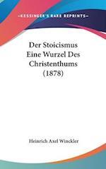 Der Stoicismus Eine Wurzel Des Christenthums (1878) af Heinrich Axel Winckler