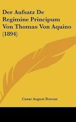 Der Aufsatz de Regimine Principum Von Thomas Von Aquino (1894) af Casar August Bosone