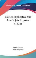 Notice Explicative Sur Les Objets Exposes (1878) af Emile Guimet, Felix Regamey