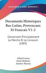 Documents Historiques Bas-Latins, Provencaux Et Francais V1-2 af Emile Molinier, Antoine Thomas, Alfred Leroux