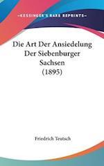 Die Art Der Ansiedelung Der Siebenburger Sachsen (1895) af Friedrich Teutsch