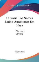 O Brasil E as Nacoes Latino-Americanas Em Haya af Ruy Barbosa