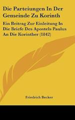 Die Parteiungen in Der Gemeinde Zu Korinth af Friedrich Becker