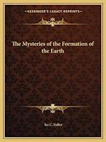 The Mysteries of the Formation of the Earth af Ira C. Fuller