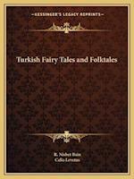 Turkish Fairy Tales and Folktales af Celia Levetus, R. Nisbet Bain