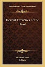Devout Exercises of the Heart af I. Watts, Elizabeth Rowe