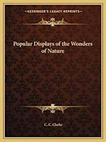 Popular Displays of the Wonders of Nature af C. C. Clarke