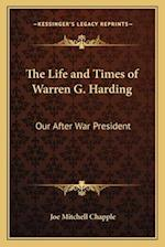 The Life and Times of Warren G. Harding af Joe Mitchell Chapple