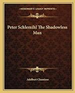 Peter Schlemihl the Shadowless Man af Adelbert Chamisso