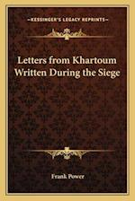 Letters from Khartoum Written During the Siege af Frank Power