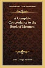 A Complete Concordance to the Book of Mormon af Elder George Reynolds
