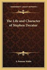 The Life and Character of Stephen Decatur af S. Putnam Waldo