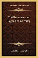 The Romance and Legend of Chivalry af A. R. Hope Moncrieff