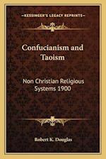 Confucianism and Taoism af Robert K. Douglas