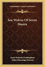 Sea Wolves of Seven Shores af Jessie Peabody Frothingham