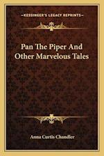Pan the Piper and Other Marvelous Tales af Anna Curtis Chandler