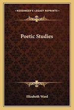Poetic Studies af Elizabeth Ward