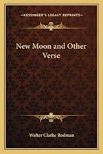 New Moon and Other Verse af Walter Clarke Rodman