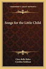 Songs for the Little Child af Clara Belle Baker, Caroline Kohlsaat