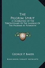 The Pilgrim Spirit af George P. Baker