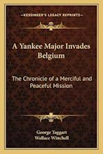A Yankee Major Invades Belgium af George Taggart, Wallace Winchell