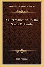 An Introduction to the Study of Dante af John Symonds