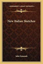 New Italian Sketches af John Symonds