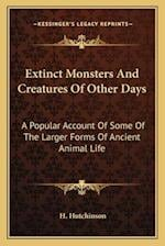 Extinct Monsters and Creatures of Other Days af H. Hutchinson
