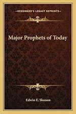 Major Prophets of Today af Edwin E. Slosson