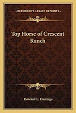 Top Horse of Crescent Ranch af Howard L. Hastings
