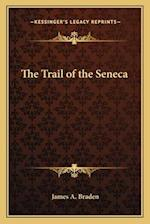 The Trail of the Seneca af James A. Braden