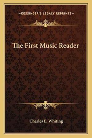 Bog, paperback The First Music Reader af Charles E. Whiting
