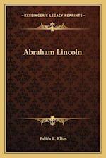 Abraham Lincoln af Edith L. Elias