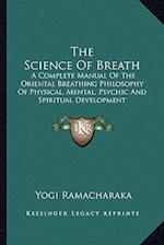 The Science of Breath af Yogi Ramacharaka