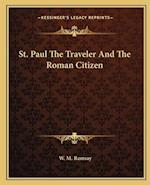 St. Paul the Traveler and the Roman Citizen af W. M. Ramsay