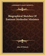 Biographical Sketches of Eminent Methodist Ministers af John M'Clintock
