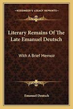 Literary Remains of the Late Emanuel Deutsch af Emanuel Deutsch