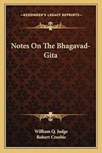 Notes on the Bhagavad-Gita af William Q. Judge, Robert Crosbie