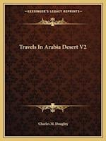 Travels in Arabia Desert V2 af Charles M. Doughty