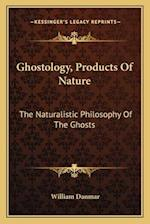 Ghostology, Products of Nature af William Danmar