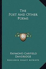 The Poet and Other Poems af Raymond Garfield Dandridge