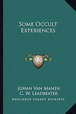 Some Occult Experiences af Johan Van Manen